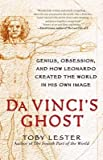 img - for [(Da Vinci's Ghost: Genius, Obsession, and How Leonardo Created the World in His Own Image )] [Author: Toby Lester] [Oct-2012] book / textbook / text book