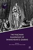 #6: The Palgrave Handbook of Shakespeare's Queens (Queenship and Power)