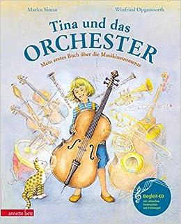 Tina und das Orchester. Mein erstes Buch über die Musikinstrumente ...