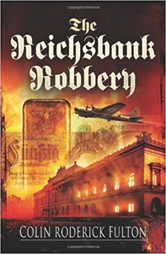 Book The Reichsbank Robbery by Colin Roderick Fulton (2013-01-19)