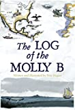 The Log of the Molly B, Pete Hogan, 1908308214