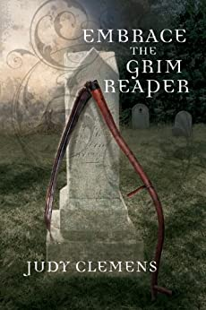 Embrace the Grim Reaper: A Grim Reaper Mystery (The Grim Reaper Series Book 1) by [Clemens, Judy]