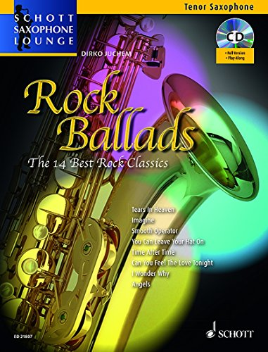Rock Ballads - The 14 Best Rock Classics - Schott Saxophone Lounge - tenor saxophone and piano - sheet music with CD - (ED 21807) (English and German Edition) ()