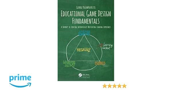 Amazon com: Educational Game Design Fundamentals: A Journey
