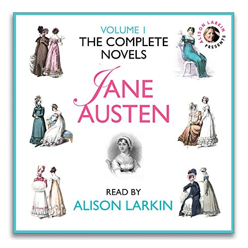 The Complete Novels of Jane Austen, Vol. 1 (Alison Larkin Presents)