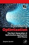 Optimizing Optimization: The Next Generation of Optimization Applications and Theory (Quantitative Finance)