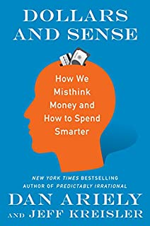 Book Cover: Dollars and Sense: How We Misthink Money and How to Spend Smarter