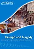 Triumph and Tragedy : Journeying Through 1000 Years of Jewish Life in Poland, Padowitz, Joel, 1937887065