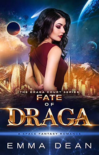 Fate of Draga: A Space Fantasy Romance (The Draga Court Series Book 6)