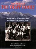 """The World of the Trapp Family: The Life Story of the Legendary Family Who Inspired """"The Sound of Music"""""""