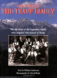 The World of the Trapp Family: The Life Story of the Legendary Family Who Inspired