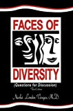 Faces of Diversity (Questions for Discussion) Third Edition, l, Nasha, 0991138023
