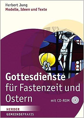 Gottesdienste Für Fastenzeit Und Ostern: Modelle, Ideen Und Texte Gemeinde  Praxis: Amazon.de: Herbert Jung: Bücher