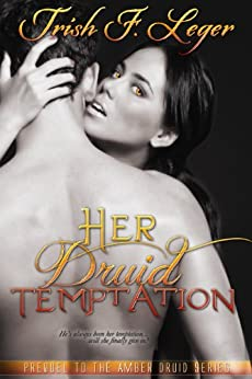 Her Druid Temptation (The Amber Druid Series) by [Leger, Trish]
