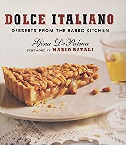 226f88a0b98 Dolce Italiano  Desserts from the Babbo Kitchen  Gina DePalma