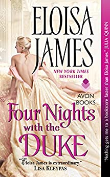 Four Nights with the Duke (Desperate Duchesses Book 8) by [James, Eloisa]
