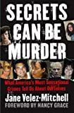 Secrets Can Be Murder, Jane Velez-Mitchell, 0743299361