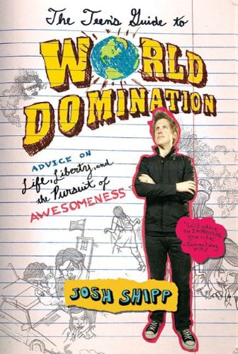 (The Teen's Guide to World Domination: Advice on Life, Liberty, and the Pursuit of Awesomeness)
