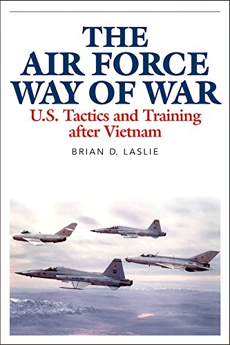 Download The Air Force Way of War: U.S. Tactics and Training after Vietnam Pdf
