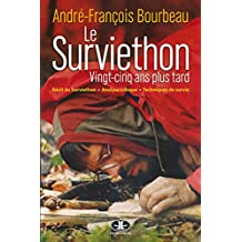 Le Surviethon : vingt-cinq ans plus tard: Collection Vers l'inconnu (French Edition)
