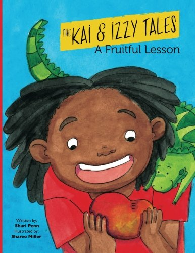 A Fruitful Lesson (The Kai and Izzy Tales) (Sharee Miller)