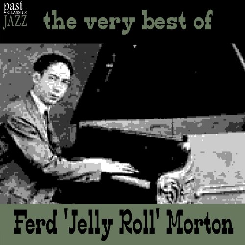 The Very Best Of Ferd 'Jelly Roll' Morton