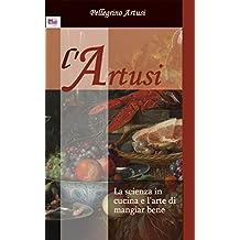La Scienza in Cucina e l'Arte di Mangiar Bene: Manuale pratico  per le famiglie (790 ricette)  (Italian Edition)