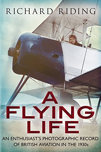 Flying Life (A Flying Life: An Enthusiast's Photographic Record of British Aviation in the 1930s)