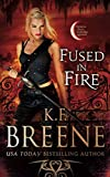 Fused in Fire (Fire and Ice Trilogy) (Volume 3)