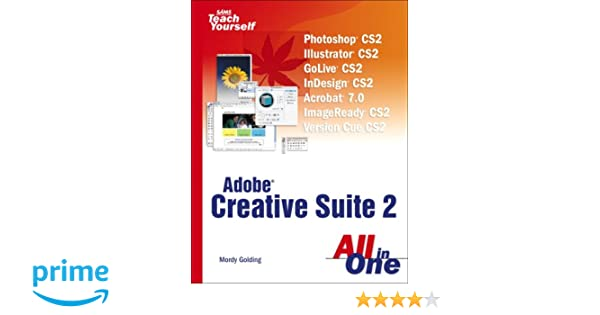 Sams Teach Yourself Creative Suite 2 All in One: Mordy
