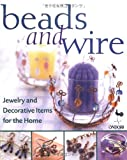 img - for Beads and Wire: Jewelry and Decorative Items for the Home book / textbook / text book