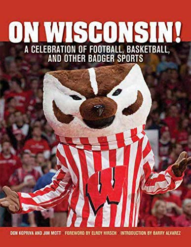 On Wisconsin!: A Celebration of Football, Basketball, and Other Badger -