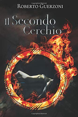 Il Secondo Cerchio Copertina flessibile – 26 set 2018 Roberto Guerzoni Independently published 1724066277 Fiction / Noir