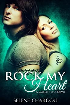 Rock My Heart (A Scarlet Fever Novel #1) (Scarlet Fever Series) by [Chardou, Selene]