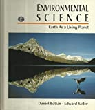 Environmental Science : Earth as a Living Planet, Keller, Edward A., 0471545481