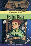 Feather Brain (Orca Young Readers)