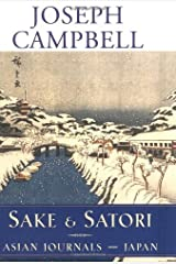 Sake and Satori: Asian Journals - Japan (Asian Journals) by Joseph Campbell (12-Dec-2002) Hardcover Hardcover