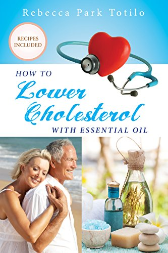 How to Lower Cholesterol With Essential Oil by Rebecca Totilo