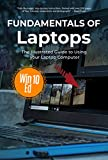 Fundamentals of Laptops: Windows 10 Edition (Computer Fundamentals Book 8)