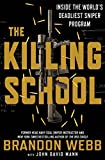 img - for The Killing School: Inside the World's Deadliest Sniper Program book / textbook / text book