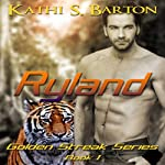 Ryland: The Golden Streak Series, Book 1 | Kathi S. Barton