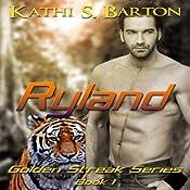 Ryland: The Golden Streak Series, Book 1   Kathi S. Barton
