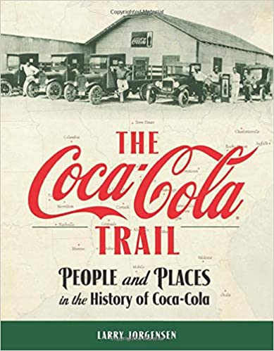 The Coca-Cola Trail: People and Places in the History of Coca-Cola