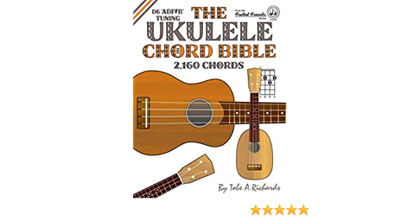 The Ukulele Chord Bible: D6 Tuning 1,726 Chords Fretted Friends ...