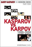 Garry Kasparov On Modern Chess, Part 4: Kasparov V Karpov 1988-2009-Garry Kasparov