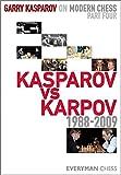 Garry Kasparov on Modern Chess, Part 4: Kasparov V Karpov 1988-2009