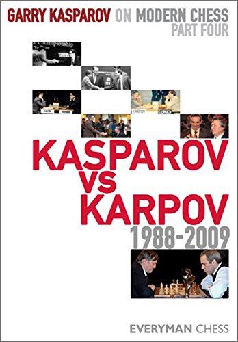 (Garry Kasparov on Modern Chess, Part 4: Kasparov V Karpov 1988-2009)