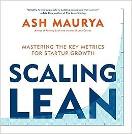 Scaling Lean: Mastering the Key Metrics for Startup Growth: Amazon.es: Ash Maurya: Libros en idiomas extranjeros