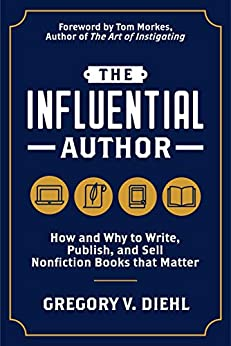 The Influential Author: How and Why to Write, Publish, and