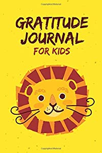 Gratitude Journal for Kids: Daily and Nightly Writing Prompts, Lion Yellow